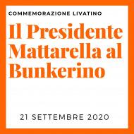 Il Presidente Mattarella al Bunkerino